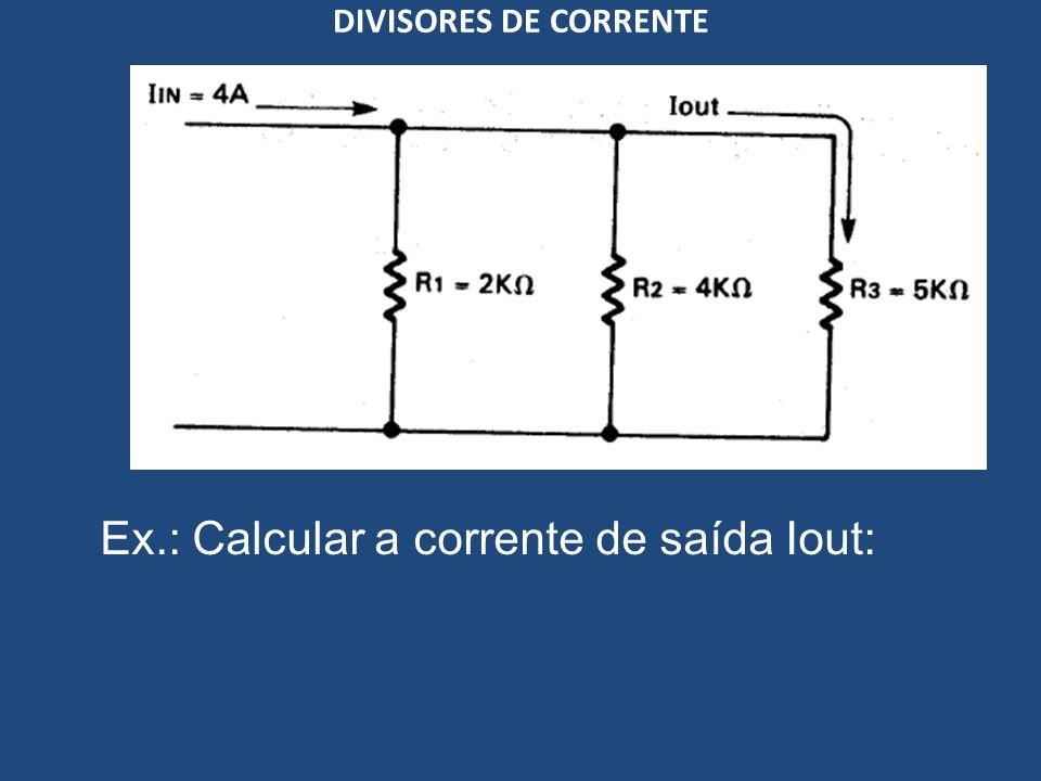 Ex.: Calcular a corrente de saída Iout: