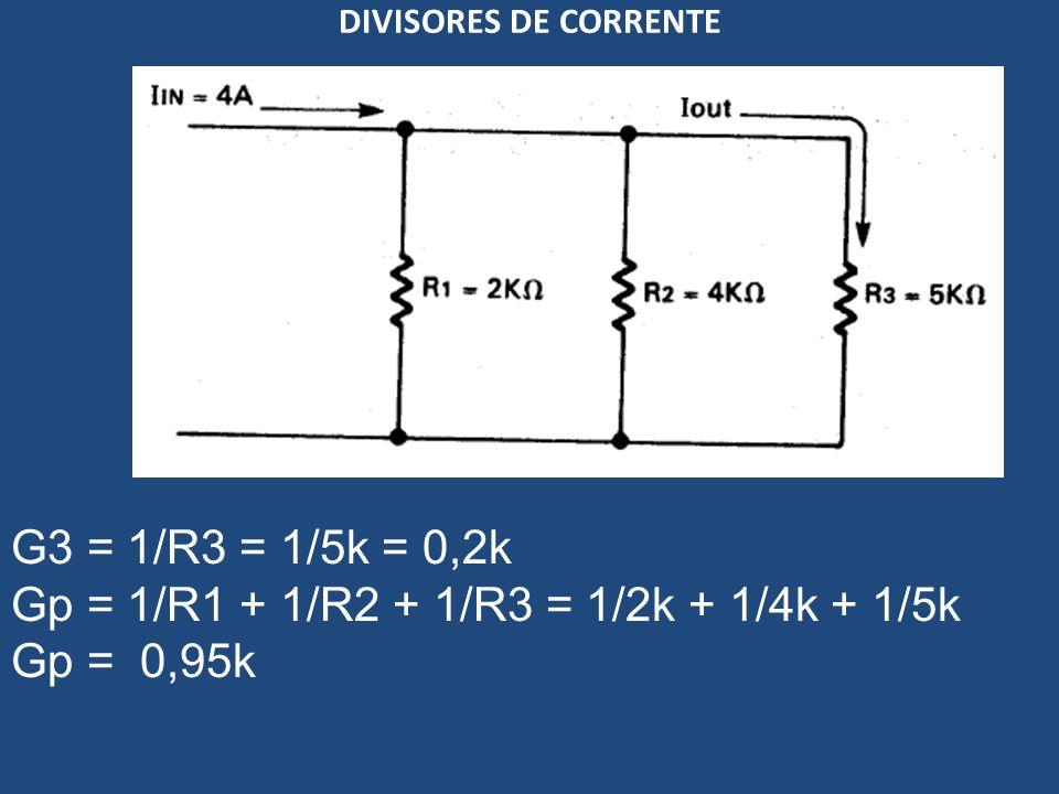 Gp = 1/R1 + 1/R2 + 1/R3 = 1/2k + 1/4k + 1/5k Gp = 0,95k