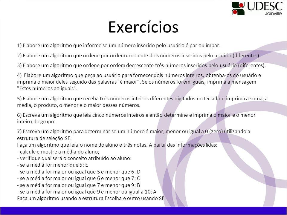 Exercícios1) Elabore um algoritmo que informe se um número inserido pelo usuário é par ou ímpar.