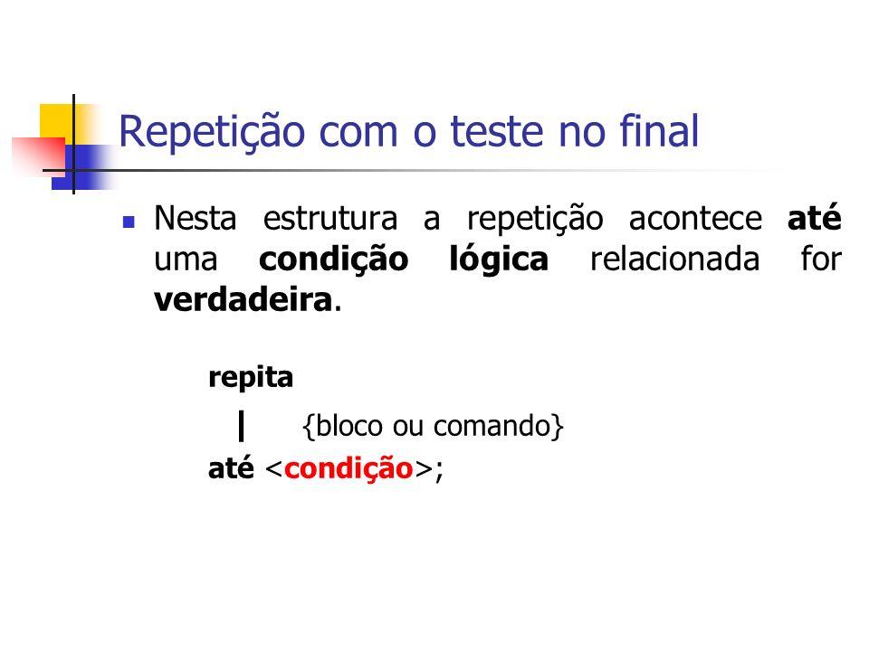 Repetição com o teste no final