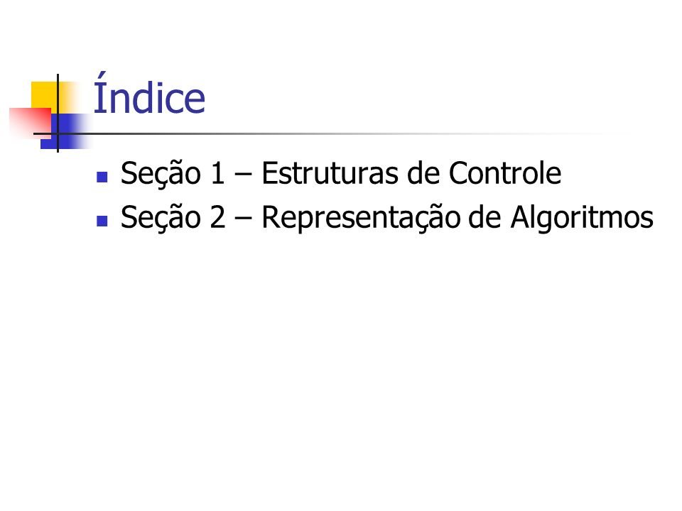 Índice Seção 1 – Estruturas de Controle