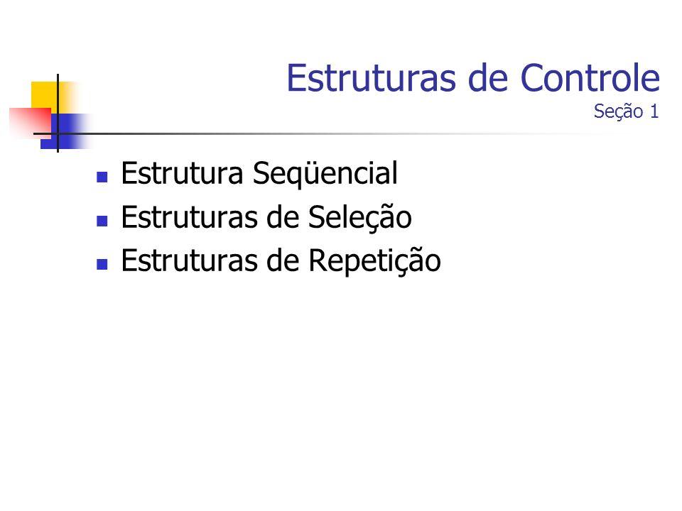 Estruturas de Controle Seção 1