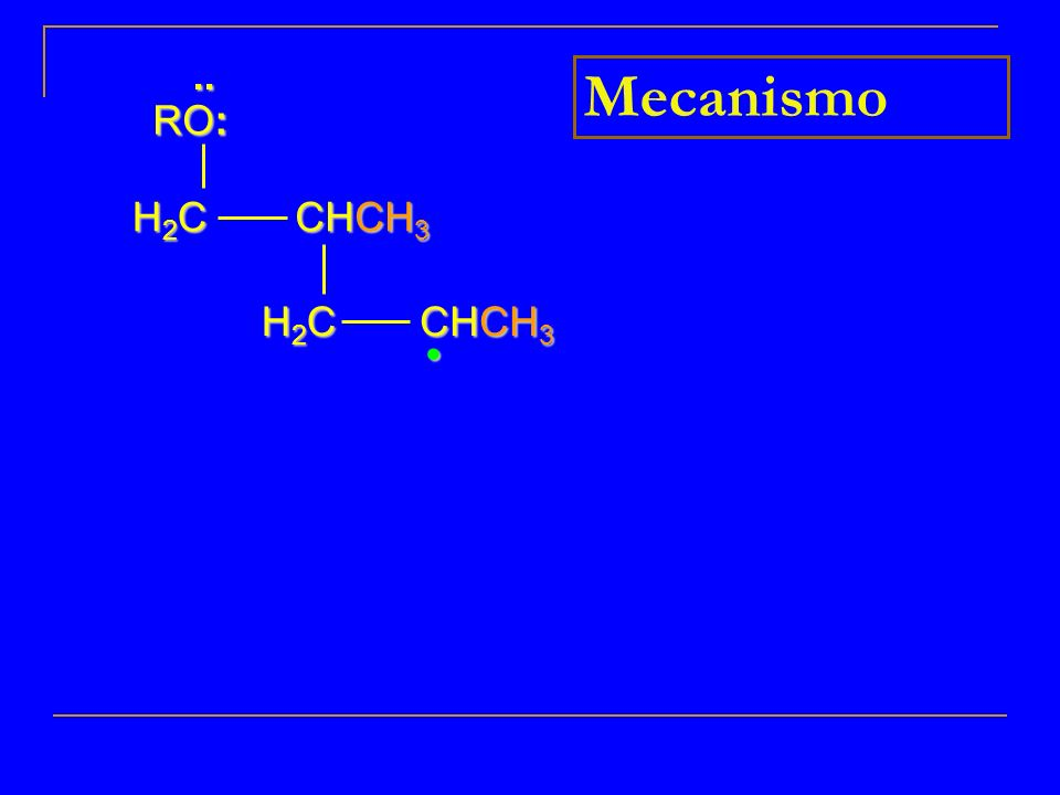.. RO: Mecanismo H2C CHCH3 H2C CHCH3 • 10