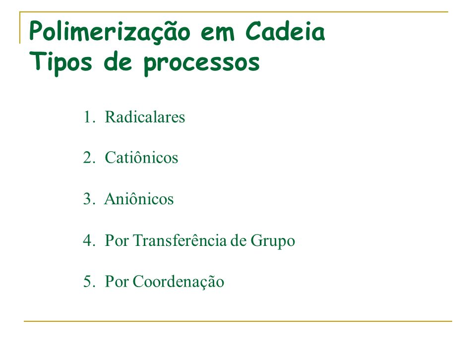 Polimerização em Cadeia Tipos de processos