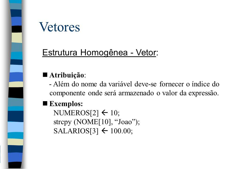Vetores Estrutura Homogênea - Vetor: Atribuição: