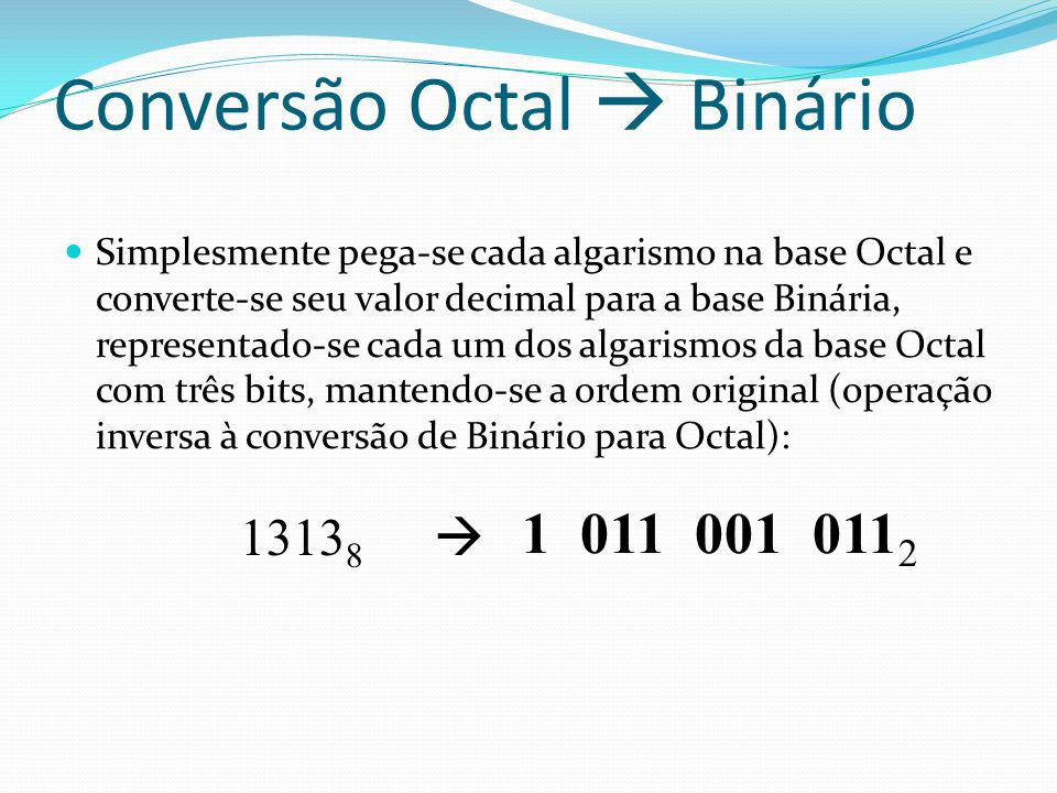 Conversão Octal  Binário