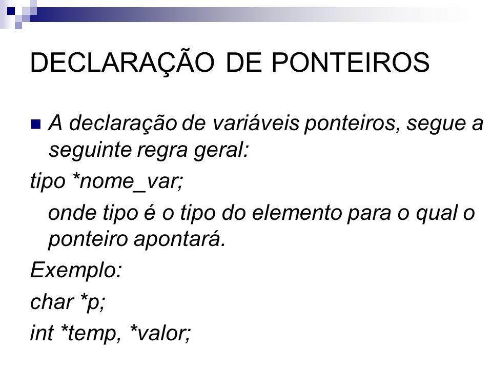 DECLARAÇÃO DE PONTEIROS