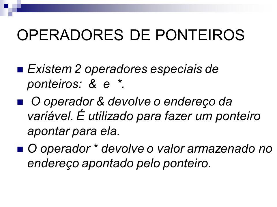 OPERADORES DE PONTEIROS