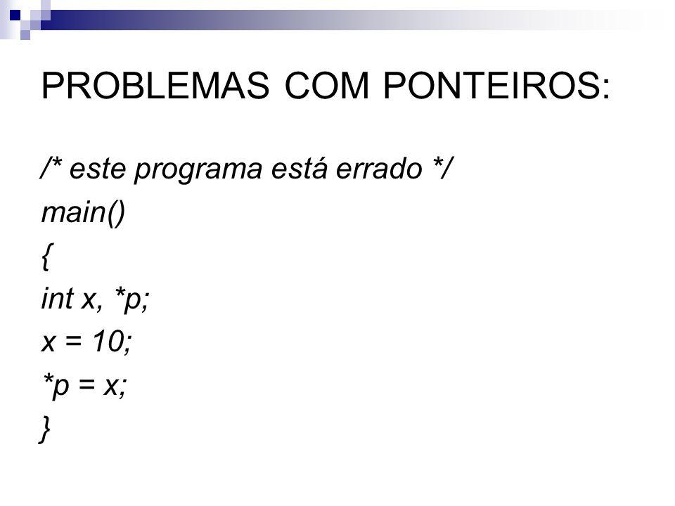 PROBLEMAS COM PONTEIROS: