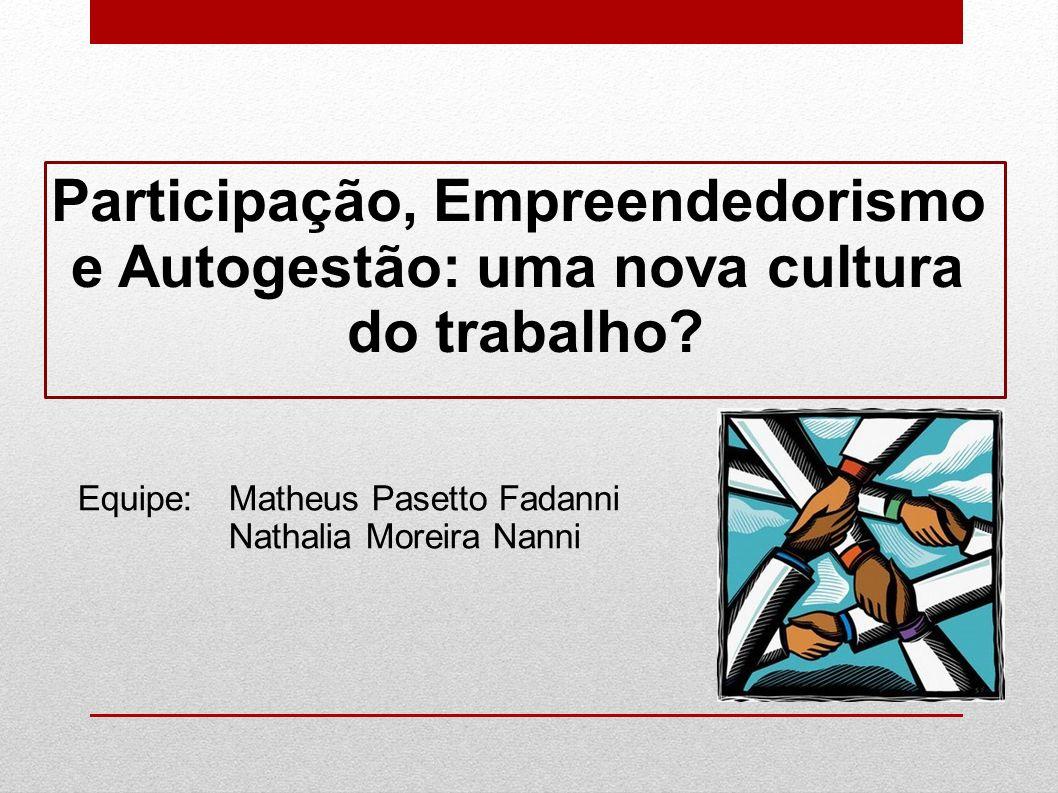 Participação, Empreendedorismo e Autogestão: uma nova cultura
