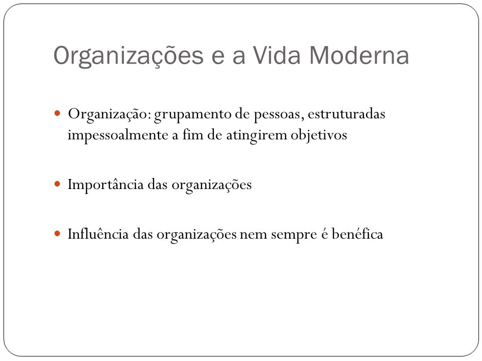 Organizações e a Vida Moderna