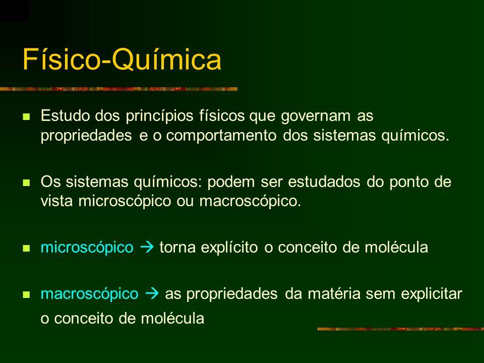 Físico-QuímicaEstudo dos princípios físicos que governam as propriedades e o comportamento dos sistemas químicos.