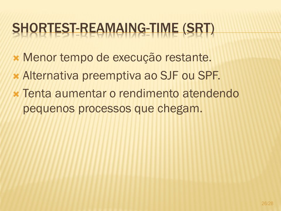 Shortest-Reamaing-Time (SRT)