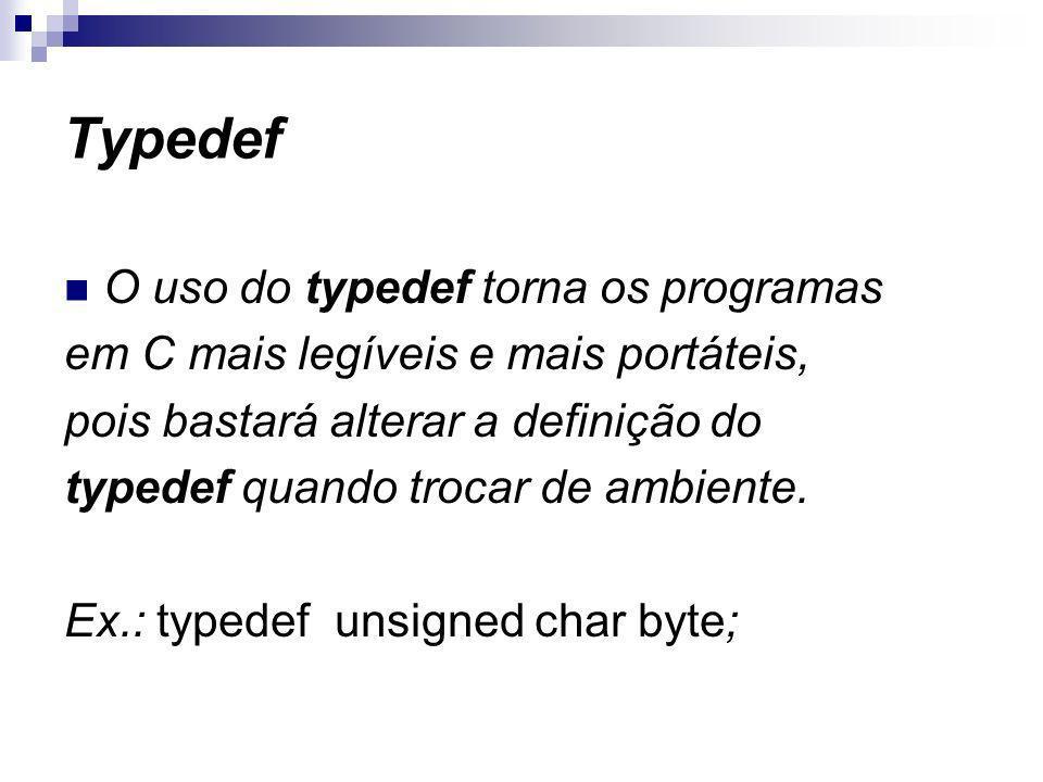 Typedef O uso do typedef torna os programas
