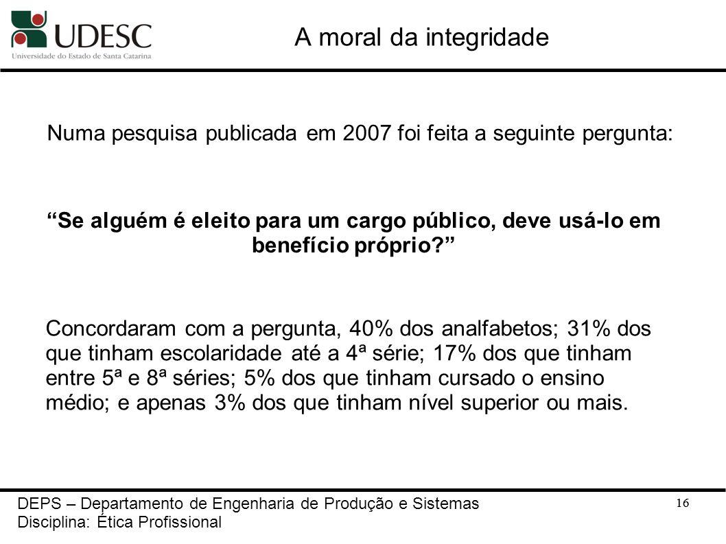 Numa pesquisa publicada em 2007 foi feita a seguinte pergunta: