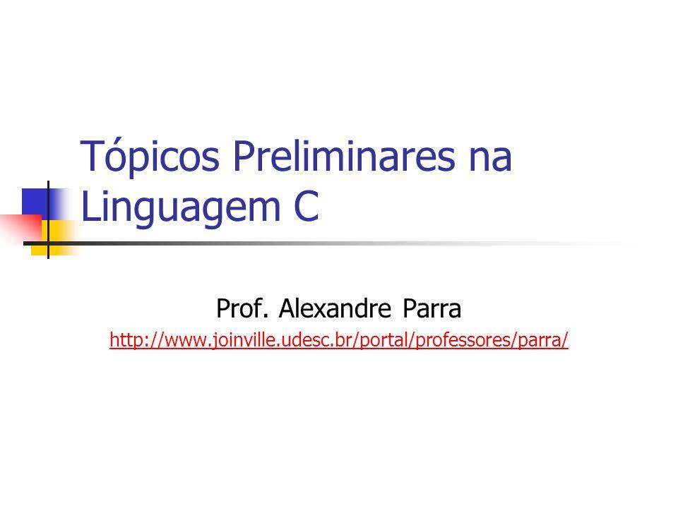 Tópicos Preliminares na Linguagem C