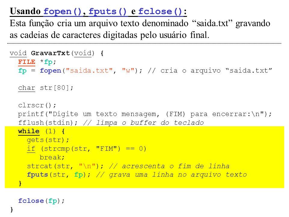 Usando fopen(), fputs() e fclose():