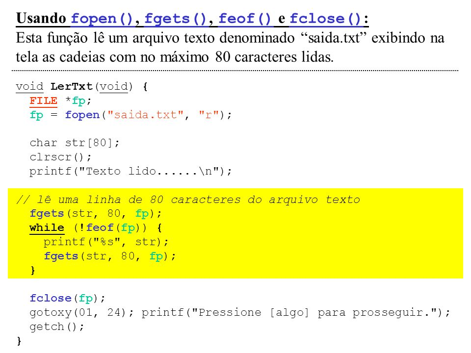 Usando fopen(), fgets(), feof() e fclose():