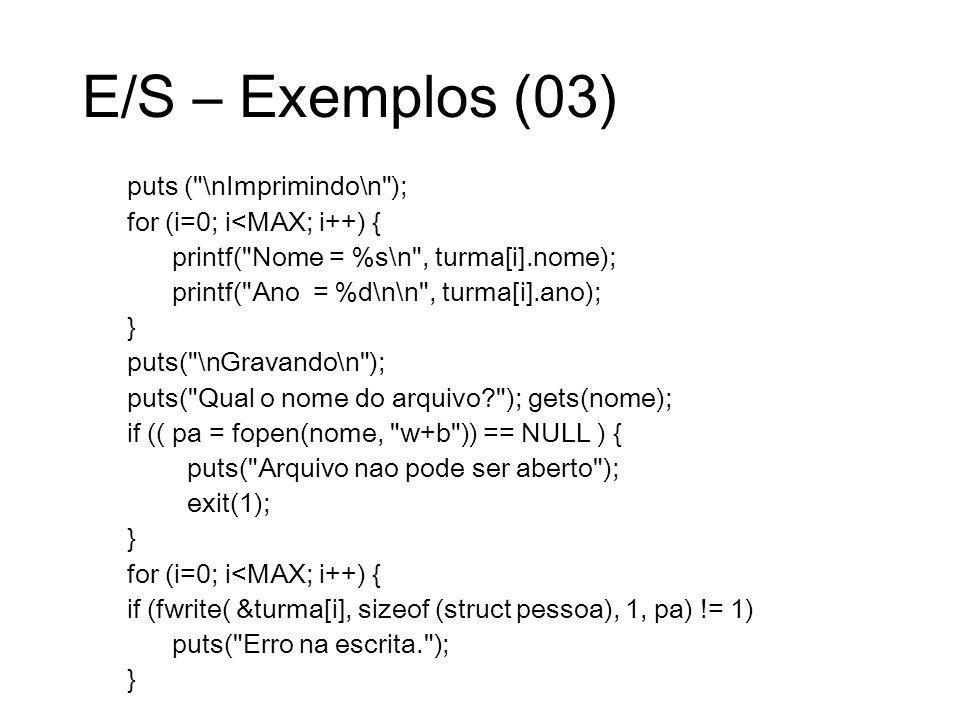 E/S – Exemplos (03) puts ( \nImprimindo\n );