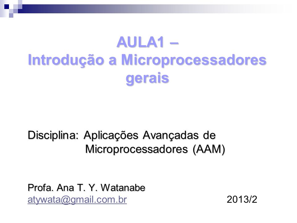 AULA1 – Introdução a Microprocessadores gerais