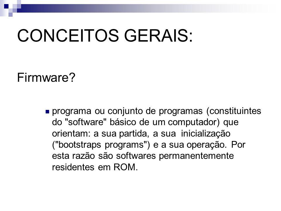 CONCEITOS GERAIS: Firmware