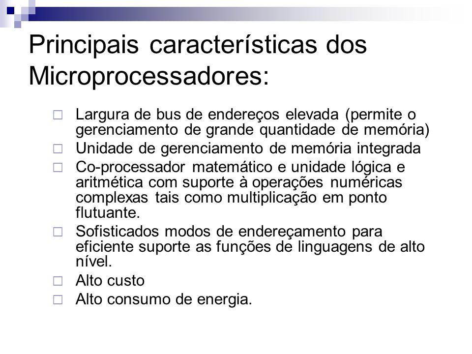 Principais características dos Microprocessadores:
