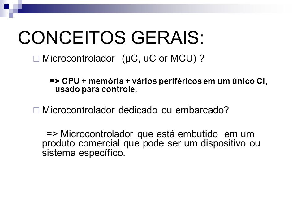 CONCEITOS GERAIS: Microcontrolador ((µC, uC or MCU)