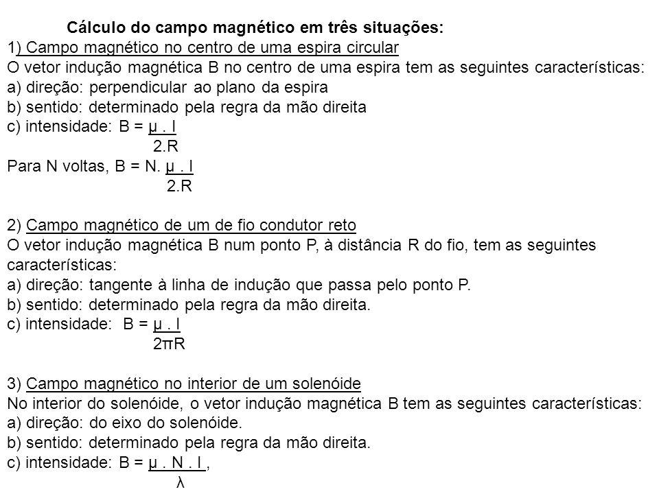 Cálculo do campo magnético em três situações: