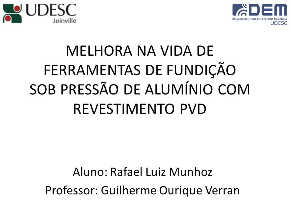 Aluno: Rafael Luiz Munhoz Professor: Guilherme Ourique Verran