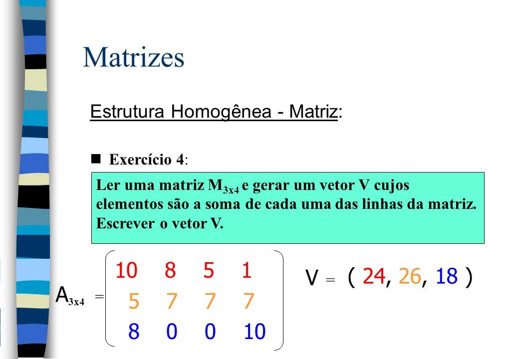 Matrizes Estrutura Homogênea - Matriz: Exercício 4: