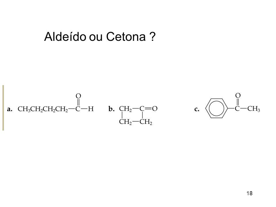 Aldeído ou Cetona