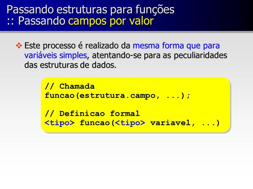 Passando estruturas para funções :: Passando campos por valor