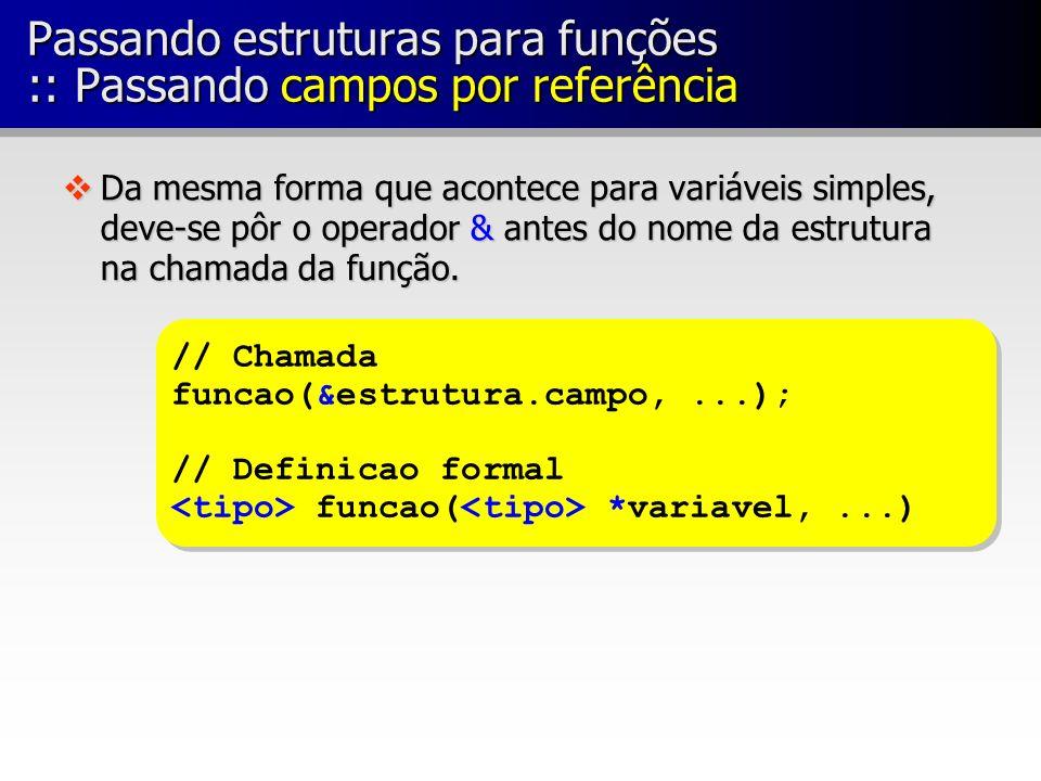 Passando estruturas para funções :: Passando campos por referência