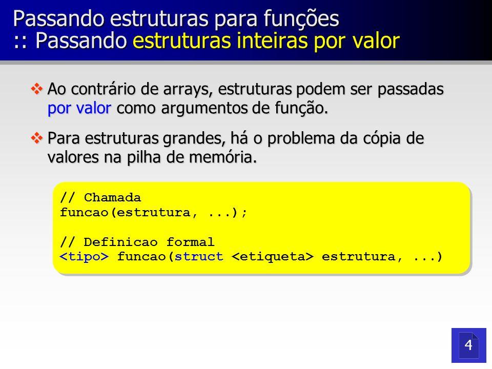 Passando estruturas para funções :: Passando estruturas inteiras por valor