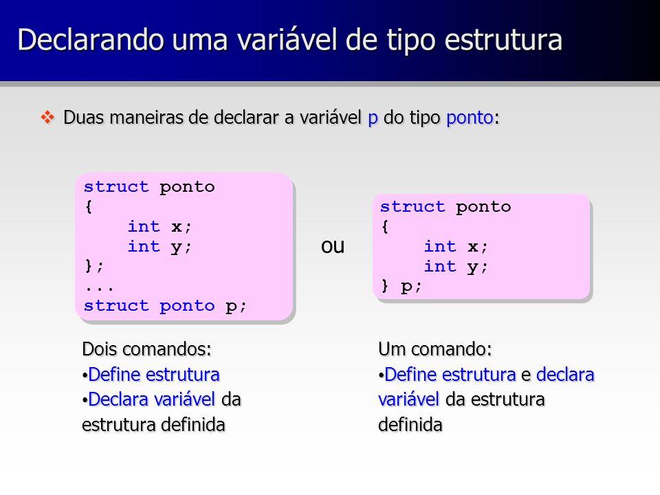 Declarando uma variável de tipo estrutura