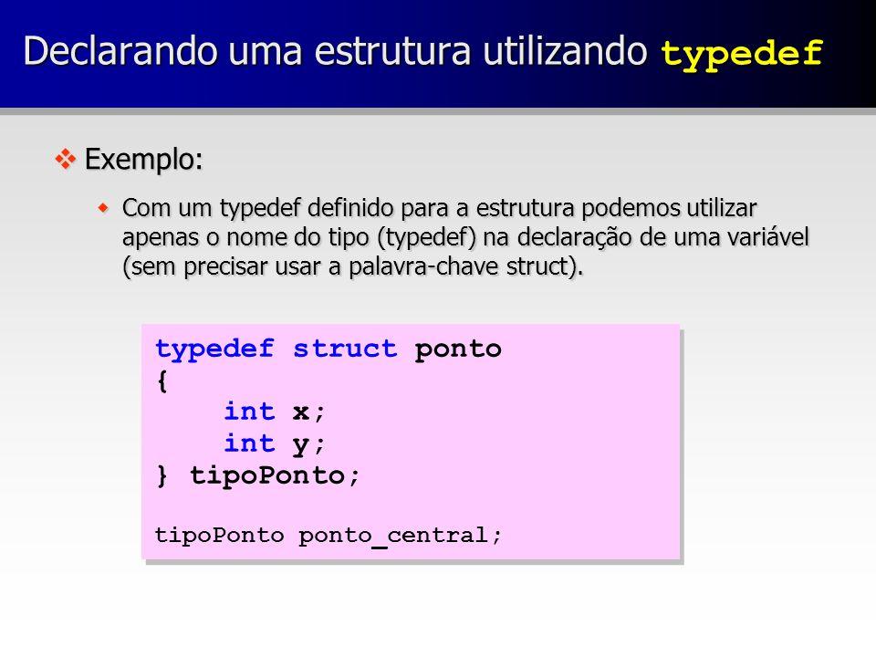 Declarando uma estrutura utilizando typedef