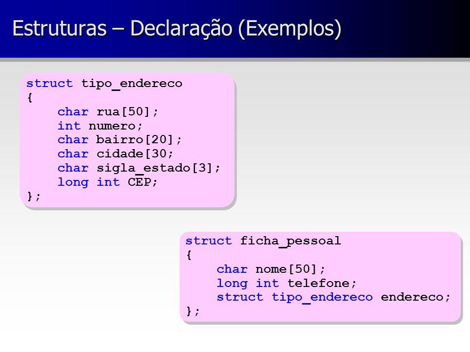 Estruturas – Declaração (Exemplos)