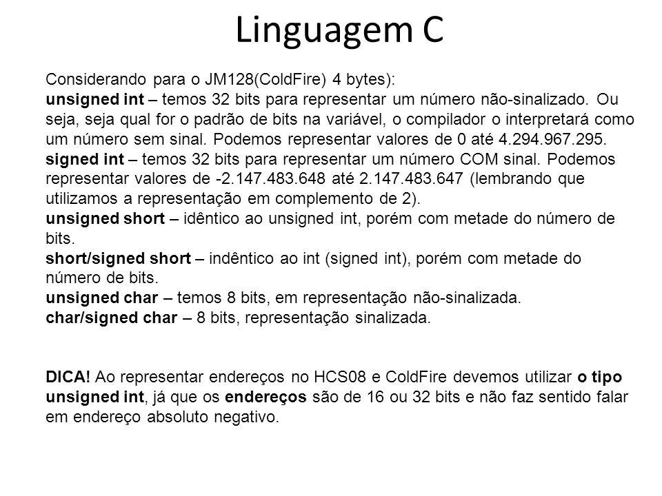 Linguagem C Considerando para o JM128(ColdFire) 4 bytes):