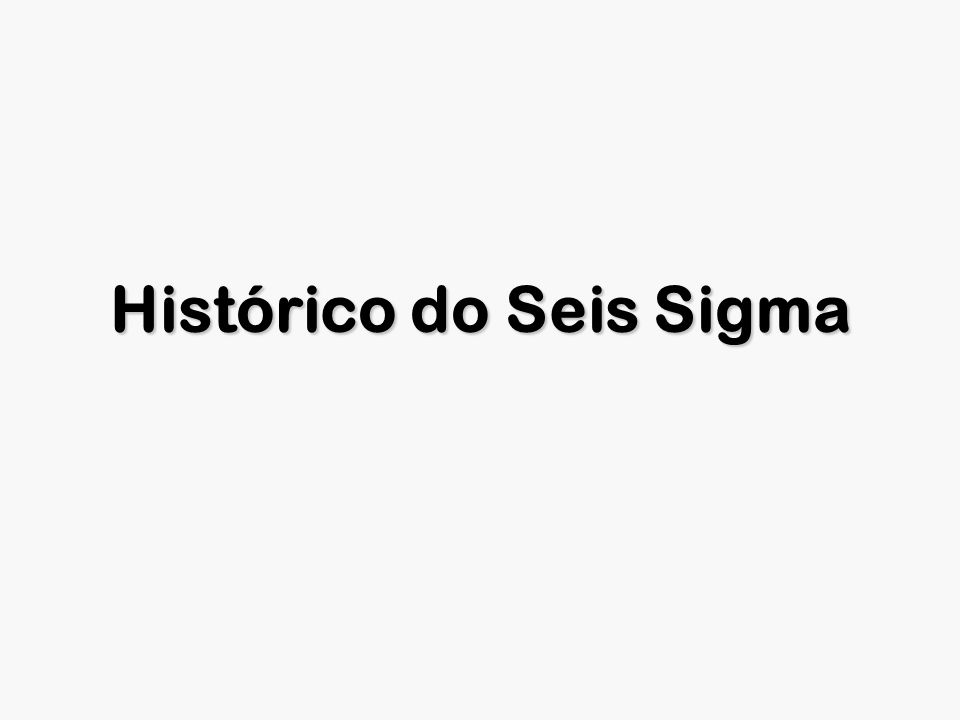 Histórico do Seis Sigma
