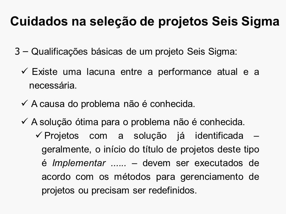Cuidados na seleção de projetos Seis Sigma