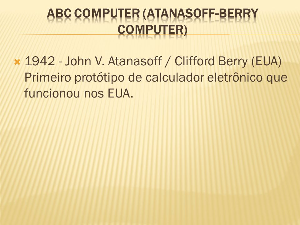 ABC Computer (Atanasoff-Berry Computer)