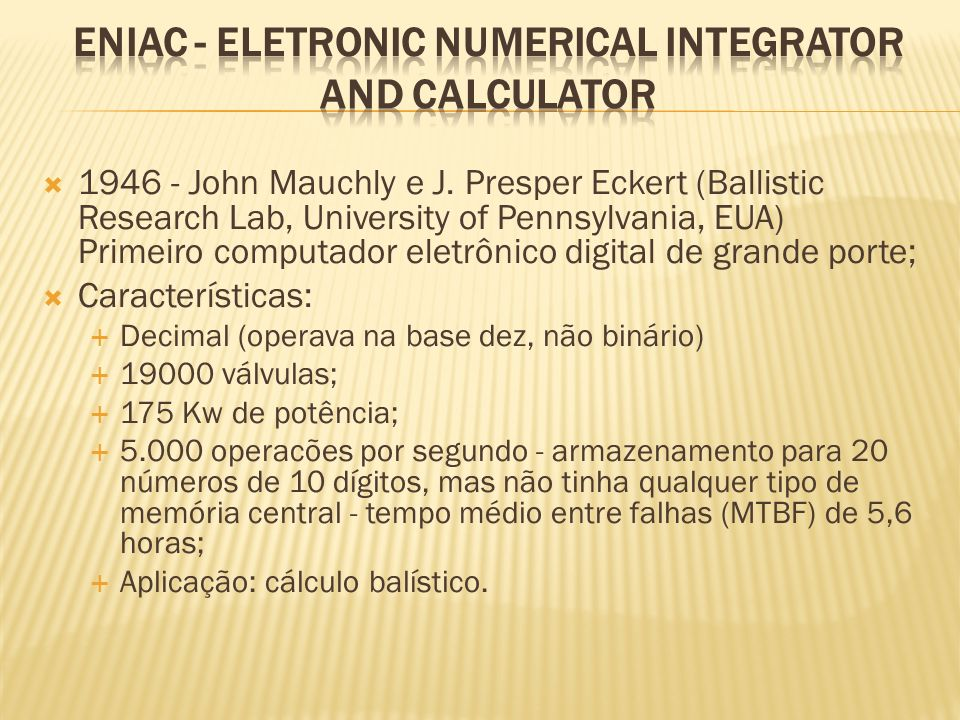 ENIAC - Eletronic Numerical Integrator and Calculator