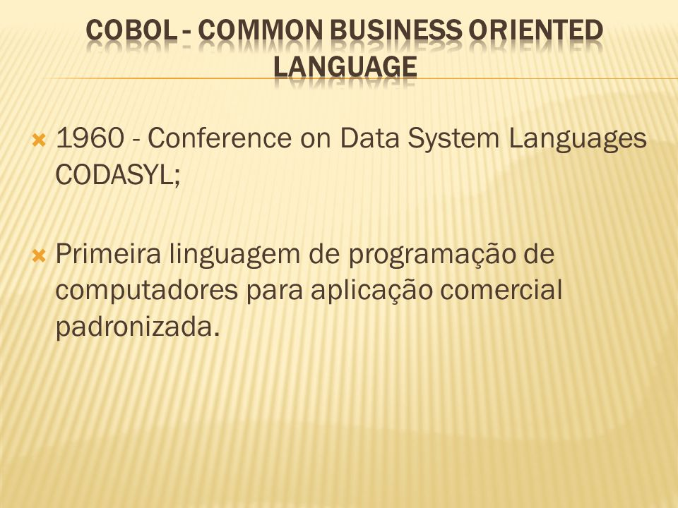 COBOL - Common Business Oriented Language