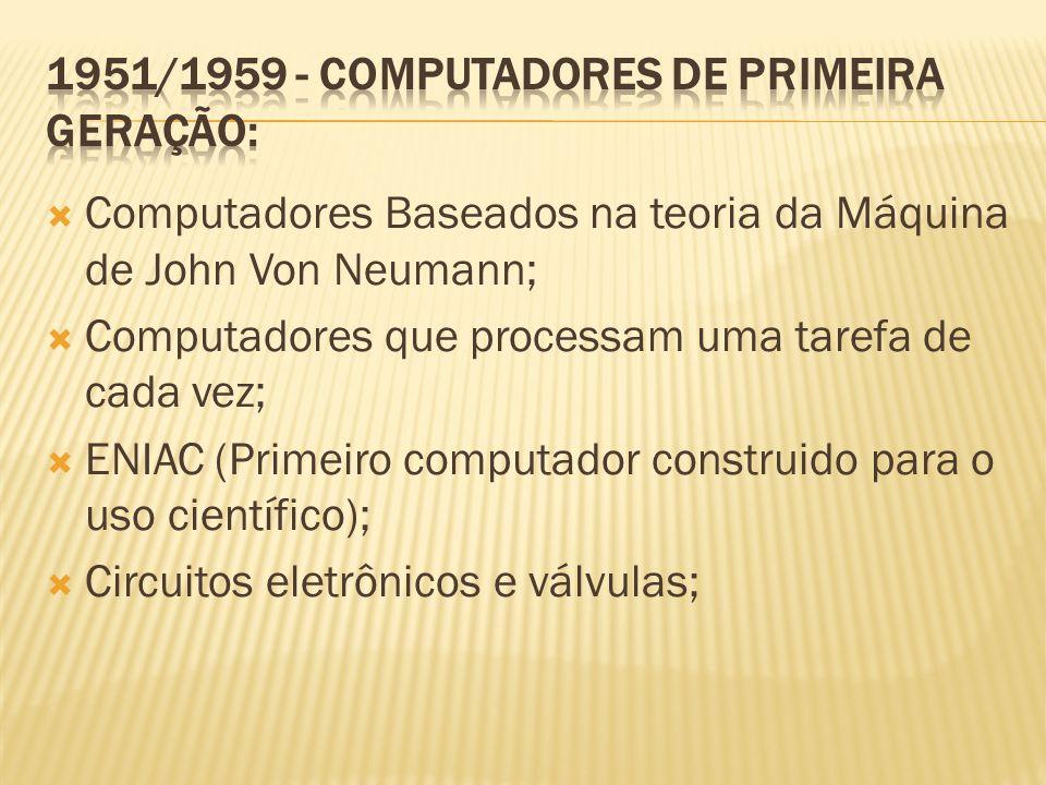 1951/1959 - Computadores de primeira geração: