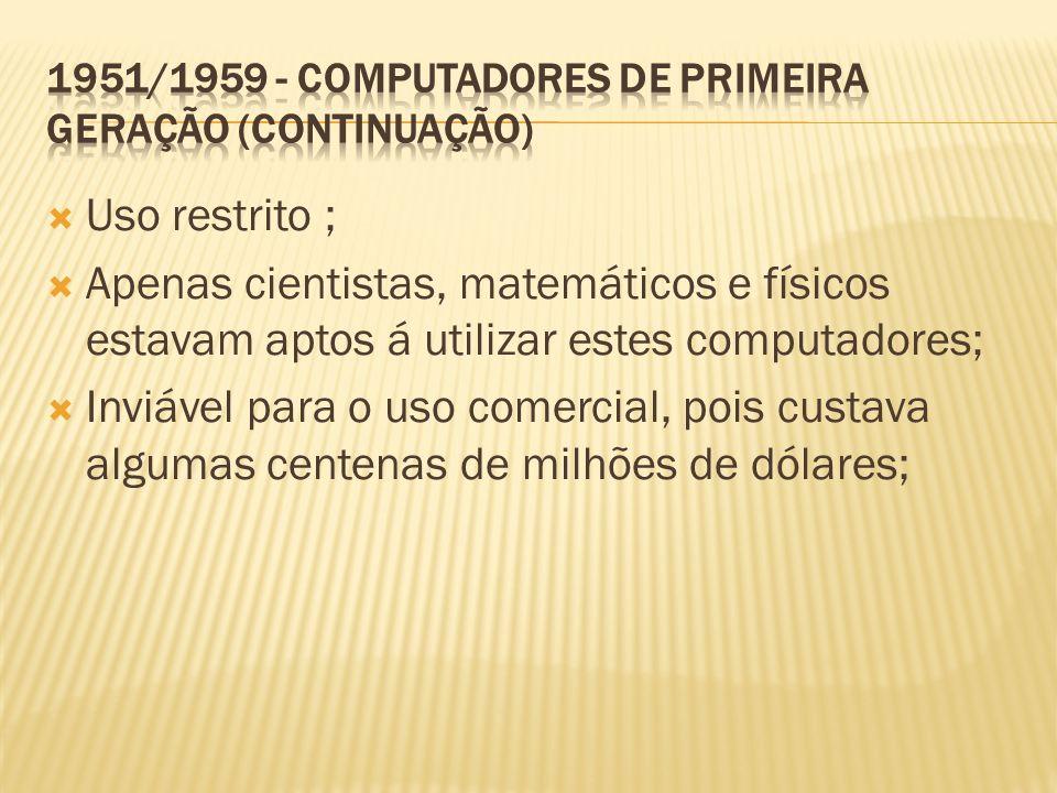 1951/1959 - Computadores de primeira geração (continuação)