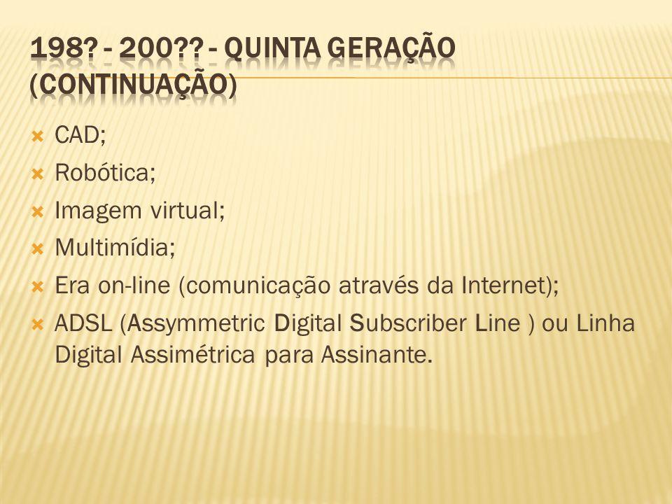 198 - 200 - Quinta geração (continuação)