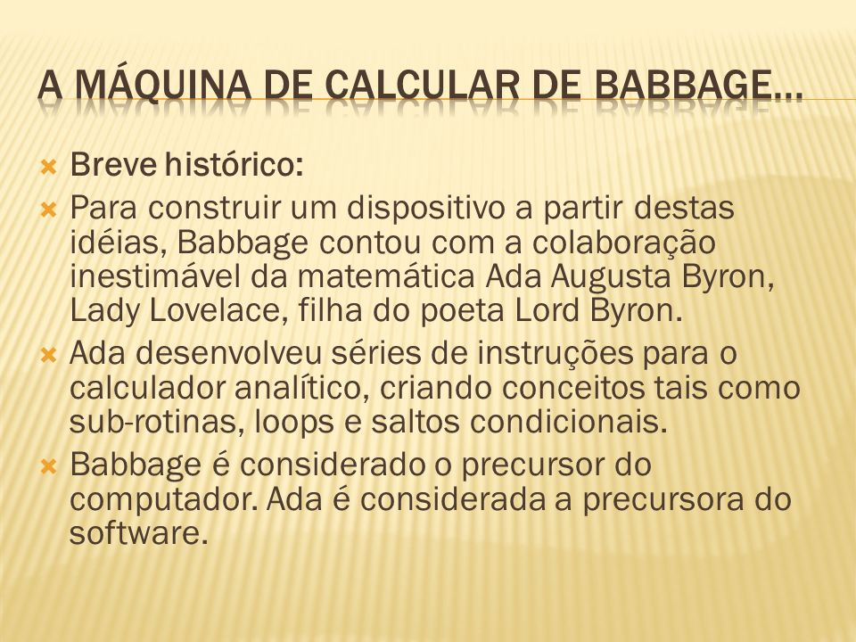 A máquina de calcular de babbage...