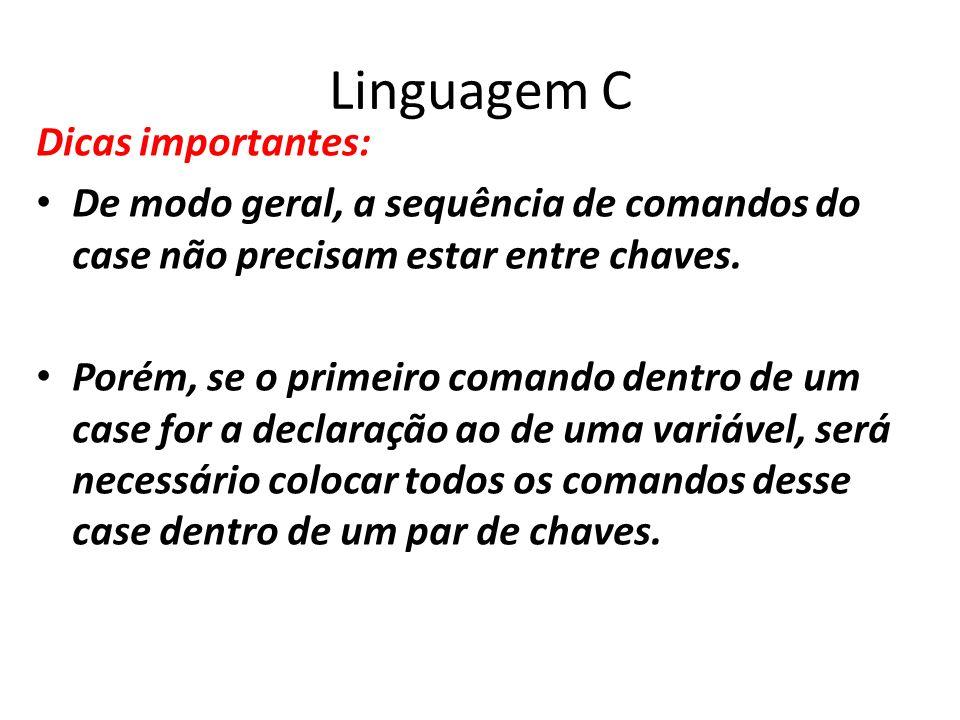 Linguagem C Dicas importantes: