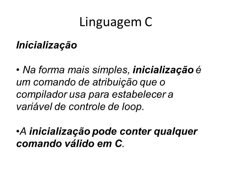 Linguagem C Inicialização Na forma mais simples, inicialização é
