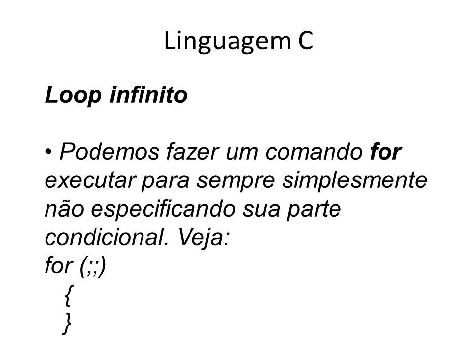 Linguagem C Loop infinito